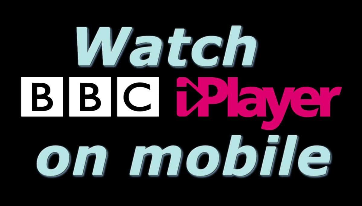 watch bbc iplayer on mobile